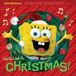 Don't Be A Jerk - It's Christmas! (SpongeBob SquarePants) by [Nickelodeon Publishing]