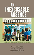 An Inexcusable Absence: The Shortage of Black Male Teachers