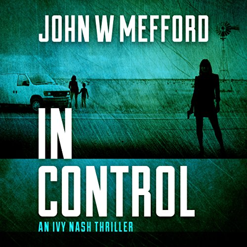 In Control: An Ivy Nash Thriller, Book 5 audiobook cover art