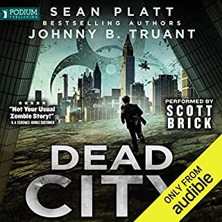 Dead City, Book 1                   By:                                                                                                                                 Sean Platt,                                                                                        Johnny B. Truant                               Narrated by:                                                                                                                                 Scott Brick                      Length: 12 hrs and 43 mins     120 ratings     Overall 4.2