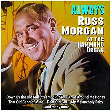 Always : Russ Morgan at the Hammond Organ