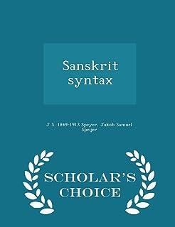 Sanskrit Syntax - Scholar's Choice Edition