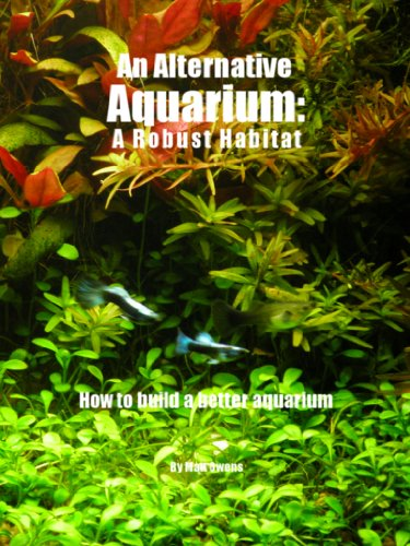 An Alternative Aquarium: A Robust Habitat (English Edition)