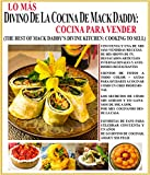 LO MÁS DIVINO DE LA COCINA DE MACK DADDY: COCINA PARA VENDER: THE BEST OF MACK DADDY'S DIVINE KITCHEN: COOKING TO SELL