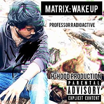 Matrix: Wake Up