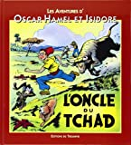 Les Aventures d'Oscar Hamel et Isidore, Tome 3 - L'oncle du Tchad