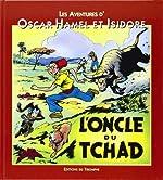 Les Aventures d'Oscar Hamel et Isidore, Tome 3 - L'oncle du Tchad de Frédéric-Antonin Breysse