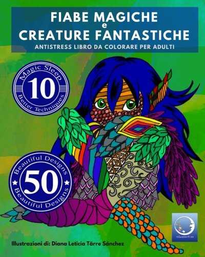 ANTISTRESS Libro Da Colorare Per Adulti: Fiabe Magiche E Creature Fantastiche