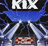 Blow My Fuse by KIX