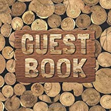 Guest Book: Rustic Wood Sign In Book - Country Firewood Guestbook for Cabin, Wedding, Baby Shower, Vacation Rental, Airbnb, Mountain Home, Guest House ... Message & Lines for Email, Name and Address