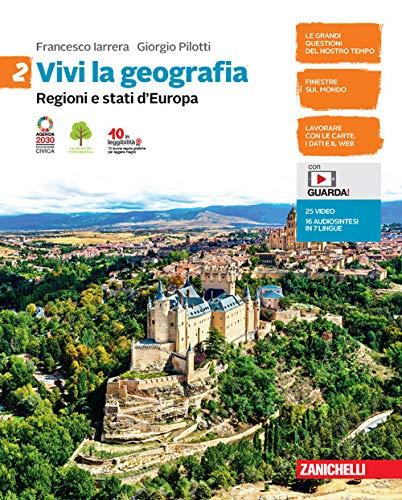 Vivi la geografia. Per la Scuola media. Con e-book. Con espansione online. Regioni e stati d'Europa (Vol. 2)