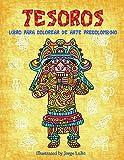 TESOROS: Libro para colorear de Arte Precolombino (Spanish Edition)