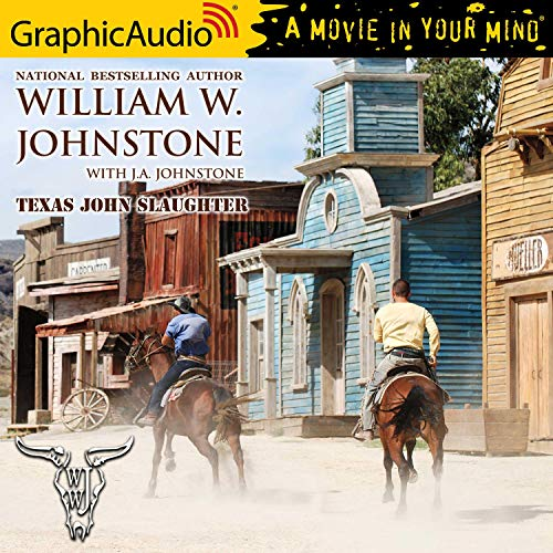 Couverture de Texas John Slaughter [Dramatized Adaptation]