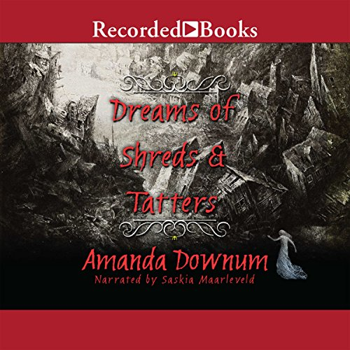 Dreams of Shreds and Tatters audiobook cover art