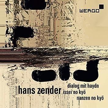 Zender: Dialog mit Haydn - Issei no kyo - Nanzen no kyo