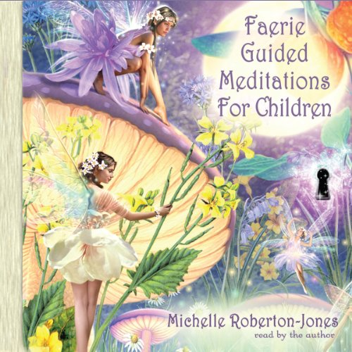 Faerie Guided Meditations for Children audiobook cover art