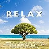 Relax - Musica Relajante para la Ansiedad Generalizada y las Sintomas de Estres