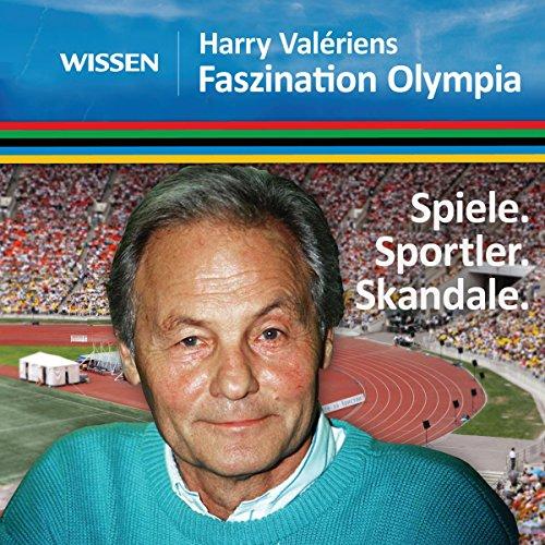 Faszination Olympia. Spiele, Sportler, Skandale Titelbild