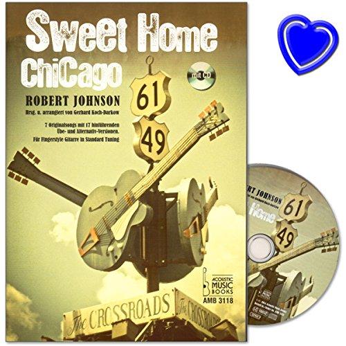 Sweet Home Chicago - 7 originele songs met 17 toonaangevende oefen- en alternatieve versies voor vingerstyle gitaar in standaard tuning - muziekboek met kleurrijke hartvormige muziekklem