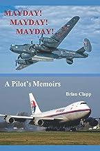 MAYDAY! MAYDAY! MAYDAY!: A Pilot's Memoirs