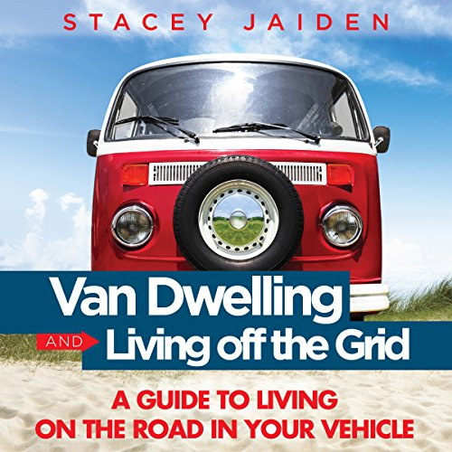 Van Dwelling and Living Off the Grid cover art
