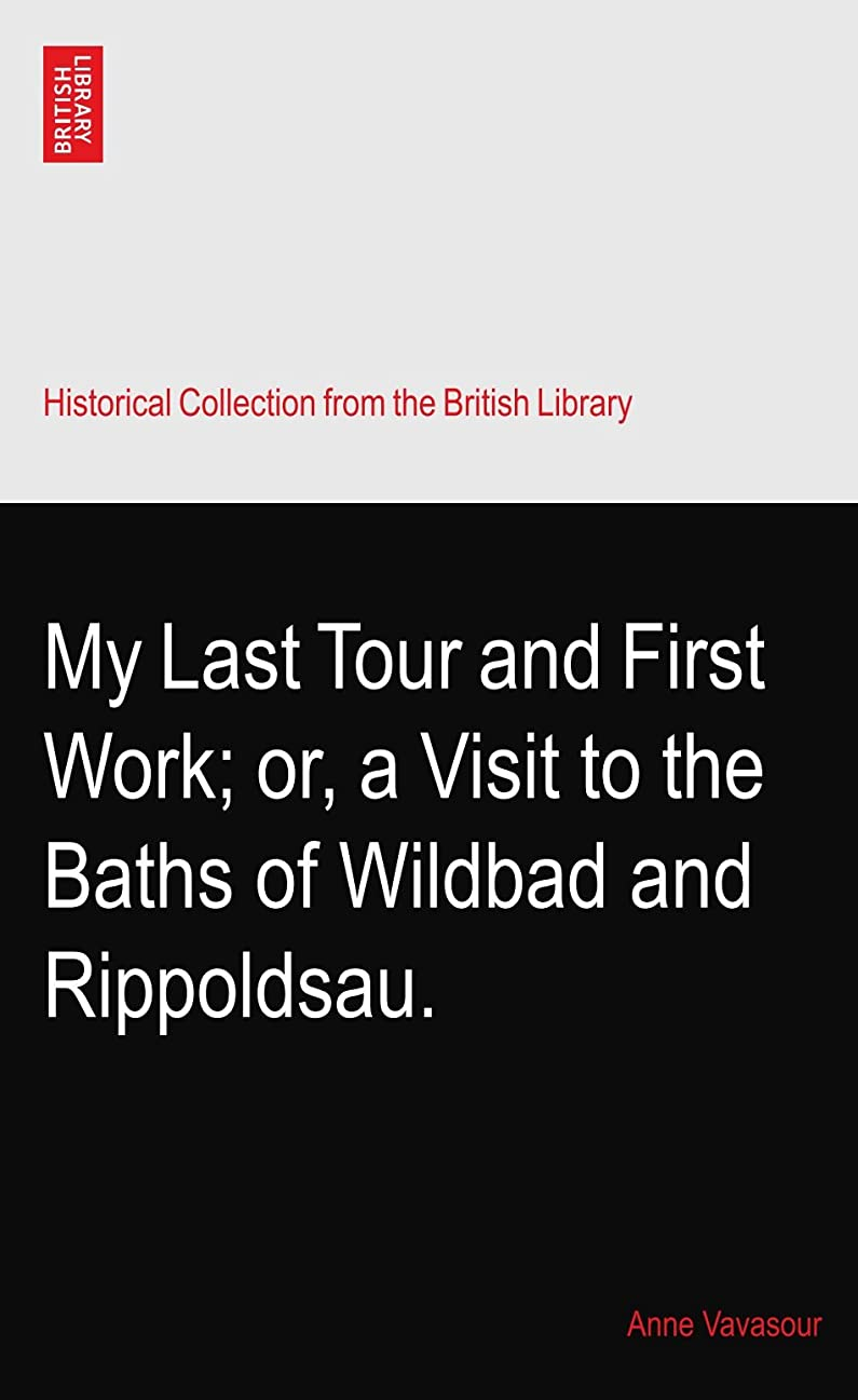 算術落とし穴最初にMy Last Tour and First Work; or, a Visit to the Baths of Wildbad and Rippoldsau.