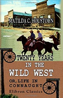 Twenty Years in the Wild West; or, Life in Connaught