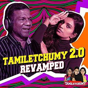 Tamiletchumy 2.0 Revamped