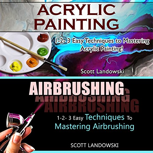 Acrylic Painting & Airbrushing audiobook cover art