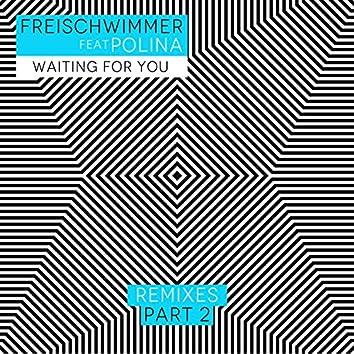 Waiting for You (Remixes, Pt. 2)