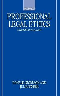 Professional Legal Ethics: Critical Interrogations