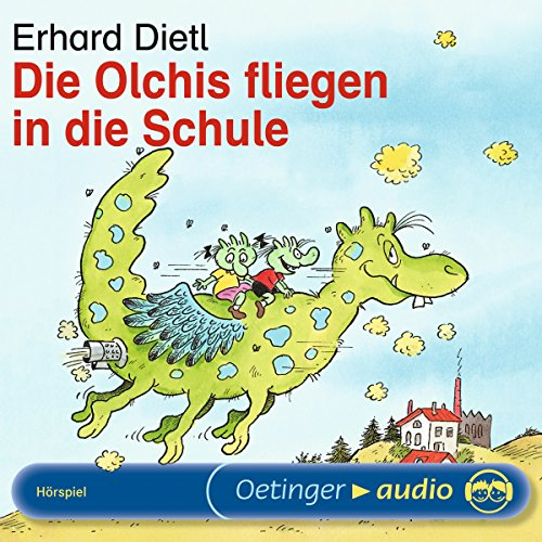 Die Olchis fliegen in die Schule                   By:                                                                                                                                 Erhard Dietl                               Narrated by:                                                                                                                                 Rainer Schmitt,                                                                                        Stephanie Kirchberger,                                                                                        Maritna Mank                      Length: 25 mins     Not rated yet     Overall 0.0