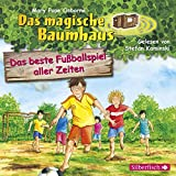 Das beste Fußballspiel aller Zeiten (Das magische Baumhaus 50): 1 CD