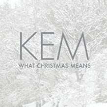 What Christmas Means by Kem (2012-10-29)
