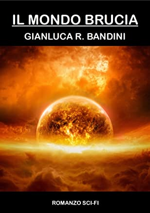 Il Mondo Brucia - La Serie Completa