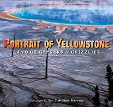 Portrait of Yellowstone: Land of Geysers & Grizzlies