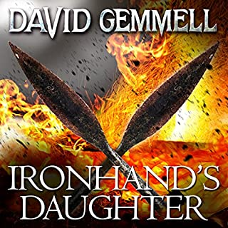 Ironhand's Daughter     Hawk Queen, Book 1              By:                                                                                                                                 David Gemmell                               Narrated by:                                                                                                                                 Adjoa Andoh                      Length: 12 hrs and 54 mins     32 ratings     Overall 4.5