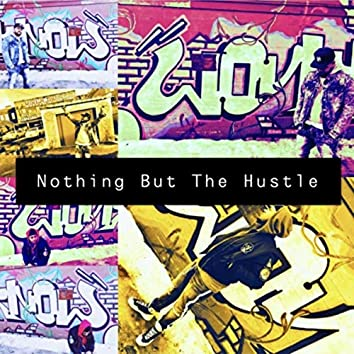 Nothing but the Hustle