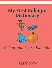 My First Kalenjin Dictionary: Colour and Learn Kalenjin (Kalenjin kasahorow)