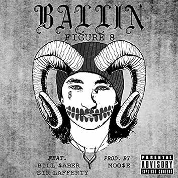 Ballin (feat. Bill $aber & Sir Lafferty)
