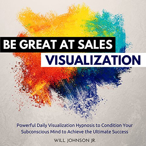 Be Great at Sales Visualization audiobook cover art