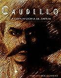 CAUDILLO LA OTRA HISTORIA DE ZAPATA