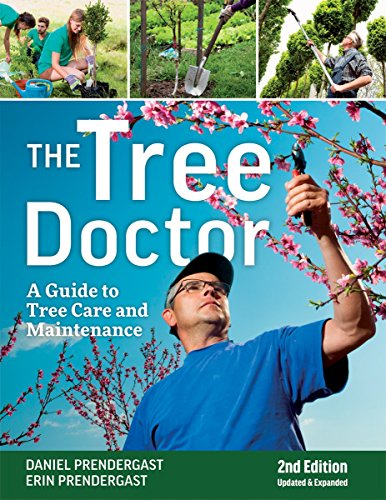 The Tree Doctor: A Guide to Tree Care and...