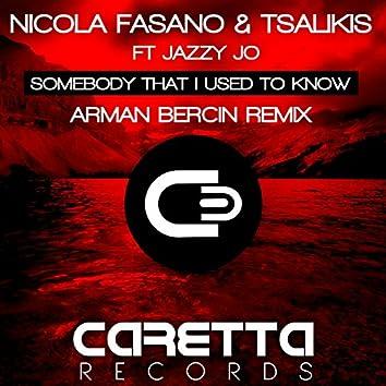 Somebody That I Used to Know (feat. Jazzy Jo) [Arman Bercin Remix]