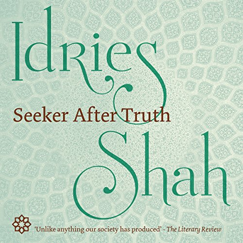 Seeker After Truth                   De :                                                                                                                                 Idries Shah                               Lu par :                                                                                                                                 David Ault                      Durée : 7 h et 48 min     Pas de notations     Global 0,0