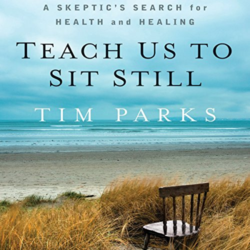 Teach Us to Sit Still audiobook cover art