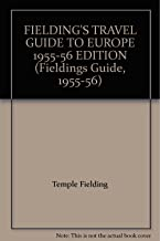 FIELDING'S TRAVEL GUIDE TO EUROPE 1955-56 EDITION (Fieldings Guide, 1955-56)