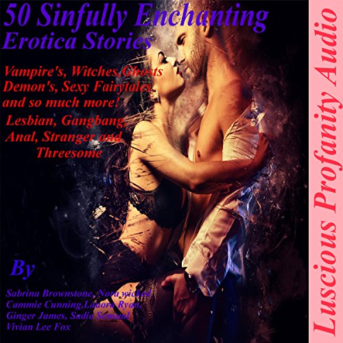 50 Sinfully Enchanting Explicit Erotica Stories cover art