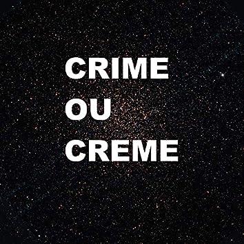 Crime ou Creme
