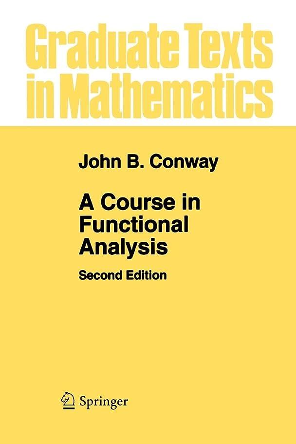 本体もし放置A Course in Functional Analysis (Graduate Texts in Mathematics)